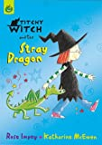 Titchy-Witch and the Stray Dragon (Titchy-Witch)