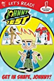 Johnny Test: Get in Shape, Johnny! (Let's Read!)