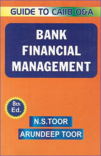Skylark Publication\'s Bank Financial Management - Guide for CAIIB Q&A by N. S.Toor & Arundeep Toor