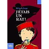 J'étais un rat! (Folio Junior)
