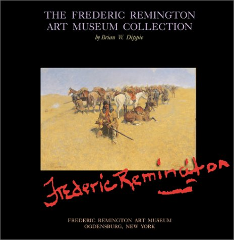 Frederic Remington Art Museum Collection por Brian W. Dippie