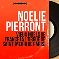 Vieux noëls de France (À l'orgue de Saint-Merri de Paris) [Mono Version]