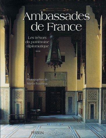 Ambassades de France : Tome 3, Les trésors du patrimoine diplomatique par Martin Fraudeau