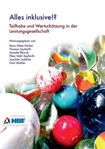 Alles Inklusive!?: Teilhabe und Wertschätzung in der Leistungsgesellschaft (German Edition)
