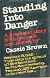 Standing into danger: A dramatic story of shipwreck and rescue by Cassie Brown (1979-12-23)