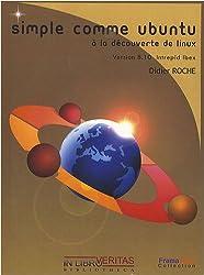 Simple comme Ubuntu 8.10 : A la découverte de Linux (1Cédérom)