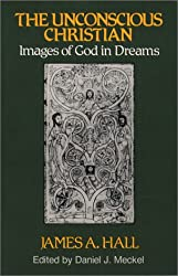 The Unconscious Christian : Images of God in Dreams