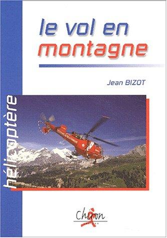 Hélicoptère. Le vol en montagne