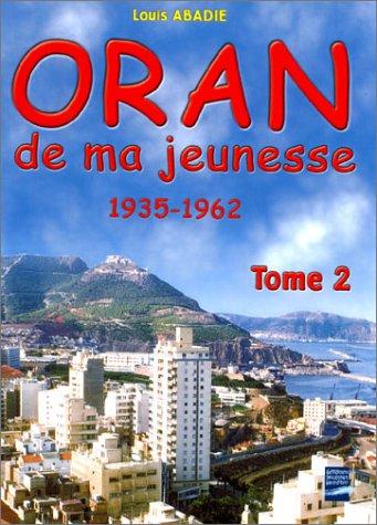 Oran de ma jeunesse, 1935-1962, tome 2