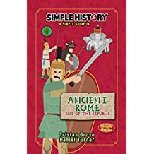 Simple History: Ancient Rome, Rise of the Republic (English Edition)