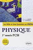 Les Mille et Une questions de la physique en prépa 1re année PCSI