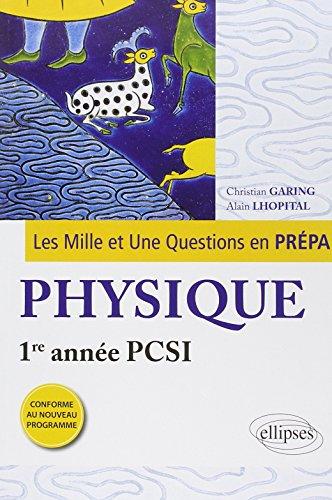 Les 1001 Questions en Prpa Physique Premire Anne PCSI Programme 2013