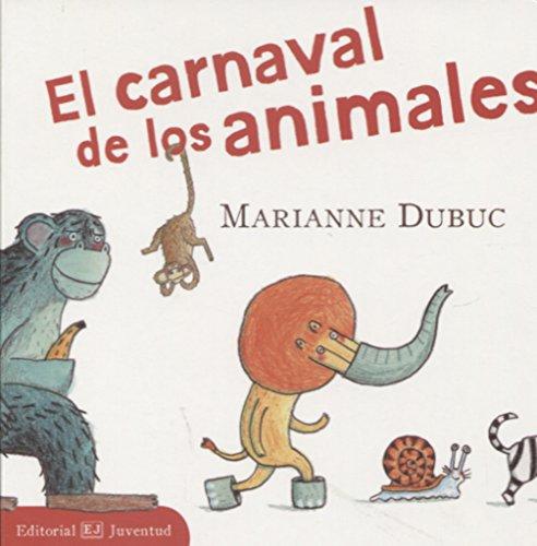 El carnaval de los animales (MIS LIBROS DE IMAGENES) por Dubuc