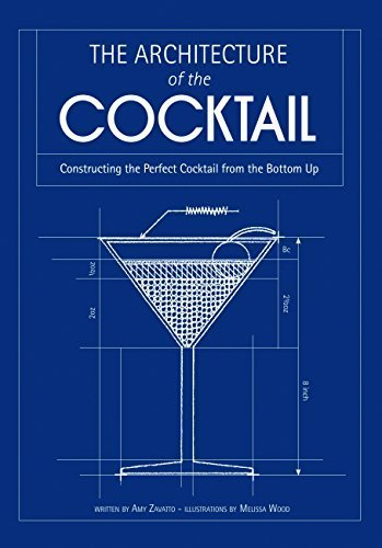 The Architecture of the Cocktail: Constructing the Perfect Cocktail from the Bottom Up by Amy Zavatto (2013-10-06)