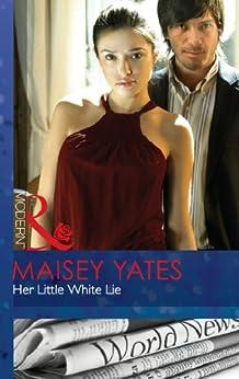 Her Little White Lie (Mills & Boon Modern) by [Yates, Maisey]