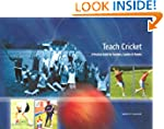 Teach Cricket: A Practical Guide for...