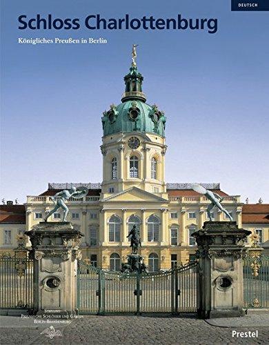 Schloss Charlottenburg: Königliches Preußen in Berlin