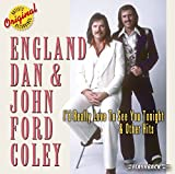 Songtexte von England Dan & John Ford Coley - I'd Really Love to See You Tonight and Other Hits