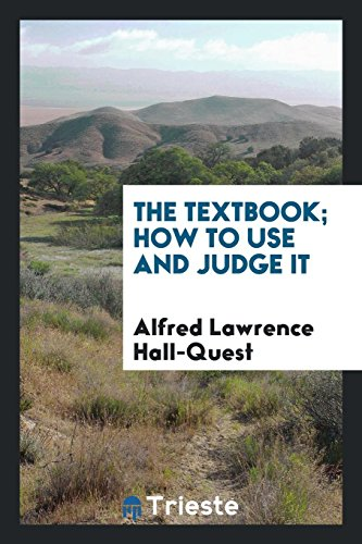 The textbook; how to use and judge it