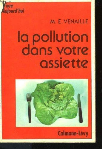 La pollution dans votre assiette. par VENAILLE M. E.
