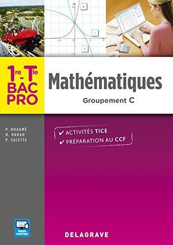 Mathématiques 1re, Tle Bac Pro Groupement C (2016) - Pochette élève by Patrick Huaumé (2016-03-04)