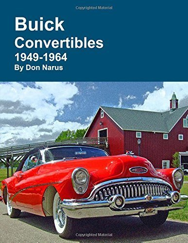 Buick Convertibles 1949-1964 by Don Narus (2016-01-29)