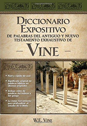 Diccionario expositivo de palabras del nuevo y antiguo testamento de Vine