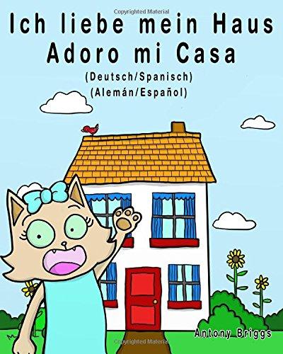 Ich liebe mein Haus - Adoro mi Casa: Bilderbuch für Kinder – Deutsche/Spanisch (Rosie Cat)