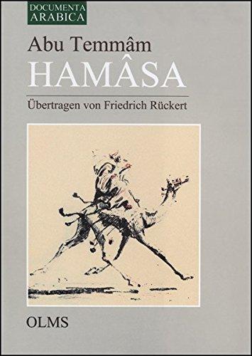 Hamasa - oder die ältesten arabischen Volkslieder: Gesammelt von Abu Temmam, übersetzt und erläutert von Friedrich Rückert. 2 Bände in einem Band. ... 2: Ethnologie - Literatur - Kulturgeschichte)
