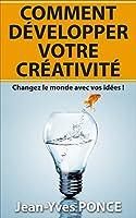 Dans ce guide direct et drôle, les salariés, les étudiants, les entrepreneurs, apprendront les meilleures techniques pour développer leur créativité, trouver des idées exploitables et changer le monde !Que vous manquiez d'imagination au naturel ou qu...
