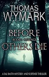 Before Others Die - Book 1 - Revenge: A Sal Smith Novel