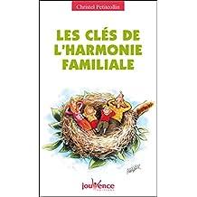 Les clés de l'harmonie familiale (Les Pratiques Jouvence t. 96)