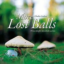 More lost balls: Wenn golfer ihre Bälle suchen