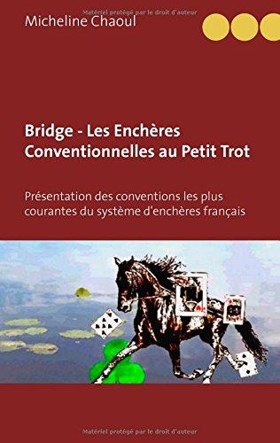 Bridge - les enchères conventionnelles au petit trot : Présentation des conventions les plus courantes du système d'enchères français