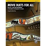 Movie Duets for All - Piano / Conductor / Oboe: Playable on Any Two Instruments or Any Number of Instruments in Ensemble (Instrumental Ensembles for All)