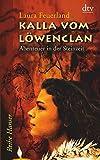 Kalla vom Löwenclan: Abenteuer in der Steinzeit (Reihe Hanser) - Laura Feuerland