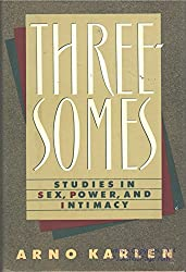 Threesomes: Studies in Sex, Power, and Intimacy