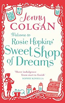 Welcome To Rosie Hopkins' Sweetshop Of Dreams (English Edition)