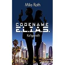 Codename E.L.I.A.S.: Kaltgestellt (Band 1)