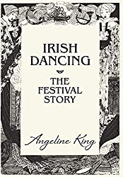 Irish Dancing: The Festival Story
