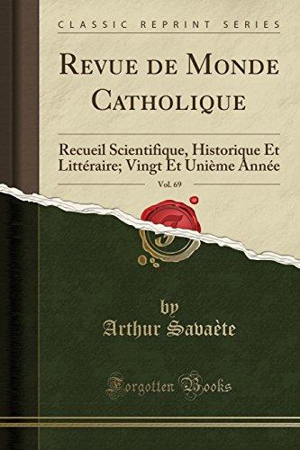 Revue de Monde Catholique, Vol. 69: Recueil Scientifique, Historique Et Litteraire; Vingt Et Unieme
