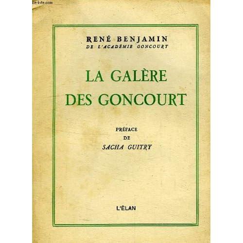 La galère des goncourt. préface de sacha guitry.