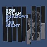 Shadows in the Night - Bob Dylan