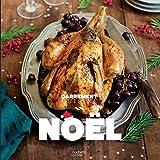 Noël, 100 recettes pour un repas de fête...