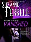 VANISHED, A Romantic Suspense Novel (Edgars Family Novels Book 4)