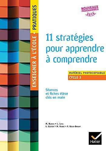 11 stratégies pour apprendre à comprendre des textes narratifs : Matériel photocopiable Cycle 3 - SEGPA par From Hatier