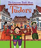 The Gruesome Truth About: The Tudors