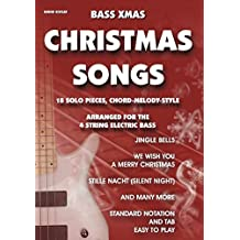 Bass Xmas Christmas Songs: 18 Solo Pieces, Chord Melody Style