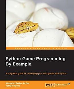 Python Game Programming By Example par [Paz, Alejandro Rodas de, Howse, Joseph]