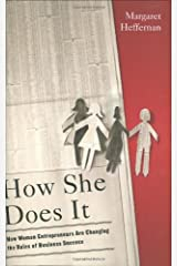 How She Does It: How Women Entrepreneurs Are Changing the Rules of Business Success Hardcover